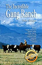 Incredible Gang Ranch by Dale Alsager