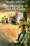 Service, Robert W: The Shooting of Dan McGrew