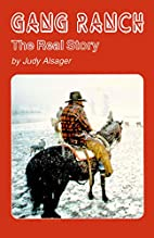 Gang Ranch: The Real Story by Judy Alsager