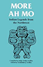 More Ah Mo Indian Legends From the North by…