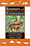 Bille, Matthew A.: Rumors of Existence: Newly Discovered, Supposedly Extinct, and Unconfirmed Inhabitants of the Animal Kingdom