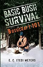 Basic Bush Survival by Ted Meyers
