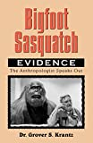 Krantz, Grover S: Bigfoot Sasquatch: Evidence