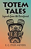 Meyers, Edward C.: Totem Tales: Legends of the Rainforest