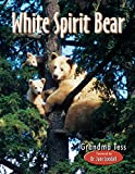 Tessier, Tess: White Spirit Bear