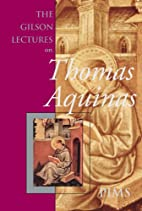The Gilson Lectures on Thomas Aquinas by…