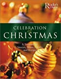[???]: Celebration of Christmas: A Treasury of Stories, Music, Crafts, and Recipes