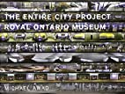 The Entire City Project: The ROM by Michael…