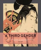 A Third Gender: Beautiful Youths in Japanese…
