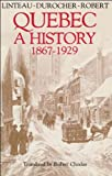 Linteau, Paul-Andre: History of Quebec 1867 1929