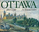 Taylor, J.: Ottawa: An Illustrated History