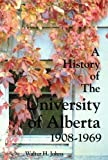 Johns, Walter Hugh: A History of the University of Alberta, 1908-1969