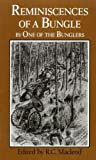 MacLeod, R.C.: Reminiscences of a Bungle, by One of the Bunglers: And Two Other Northwest Rebellion Diaries