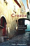 Fabijancic, Tony: Croatia : Travels in Undiscovered Country