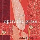 Apostrophes VI: Open the Grass by E. D.…