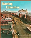 Aubrey, Merrily K.: Naming Edmonton: From Ada to Zoie