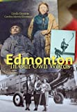 Goyette, Linda: Edmonton in Our Own Words