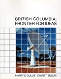 Harry E. Cullis: British Columbia: Frontier for Ideas