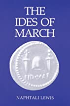 The Ides of March by Naphtali Lewis