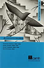 Depressive Illness: An Information Guide, a…
