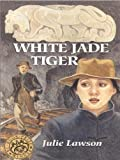 Lawson, Julie: White Jade Tiger