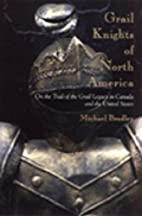 Grail Knights of North America: On the Trail…