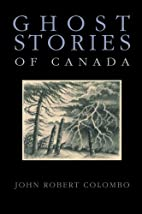 Ghost Stories of Canada by John Robert…