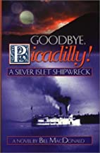 Goodbye Picadilly! A Silver Islet Shipwreck…