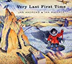 Very Last First Time by Jan Andrews