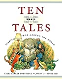 Lottridge, Celia Barker: Ten Small Tales 2 Ed: Stories from Around the World