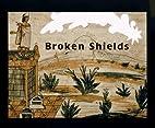 Broken Shields (Stella) by Krystyna Libura