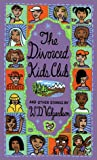 Valgardson, W. D.: Divorced Kids Club
