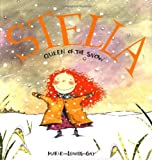 Gay, Marie-Louise: Stella, Queen of the Snow (Stella and Sam)