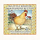 Lottridge, Celia Barker: The Little Rooster and the Diamond Button