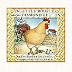 The Little Rooster and the Diamond Button by…