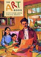 The Art Room by Susan Vande Griek