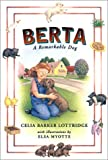 Lottridge, Celia Barker: Berta: A Remarkable Dog