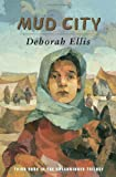 Ellis, Deborah: Mud City