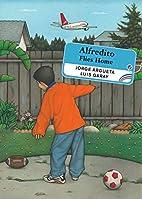 Alfredito Flies Home by Jorge Argueta