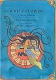 Montejo, Victor: White Flower: A Maya Princess