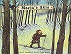 Marja's Skis by Jean E. Pendziwol
