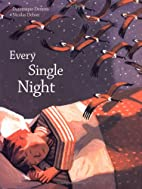 Every Single Night by Dominique Demers