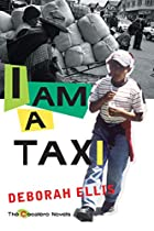 I Am a Taxi by Deborah Ellis