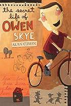 The Secret Life of Owen Skye by Alan Cumyn