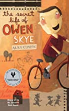 The Secret Life of Owen Skye by Alan Cumyn