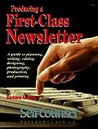 Producing a First-Class Newsletter: A Guide…