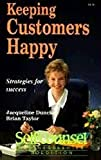 Taylor, Brian: Keeping Customers Happy: Strategies for Success