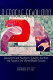 Everett, Barbara: A Fragile Revolution: Consumers and Psychiatric Survivors Confront the Power of the Mental Health System