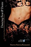 Stavros Stavrou Karayanni: Dancing Fear and Desire: Race, Sexuality, and Imperial Politics in Middle Eastern Dance (Cultural Studies)