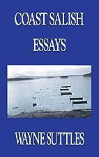 Coast Salish Essays by Wayne Suttles